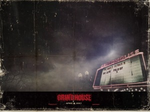 Grindhouse...